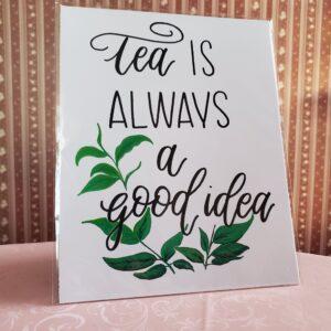 Lindsey Alder, Local Artist Print – Tea is Always a Good Idea